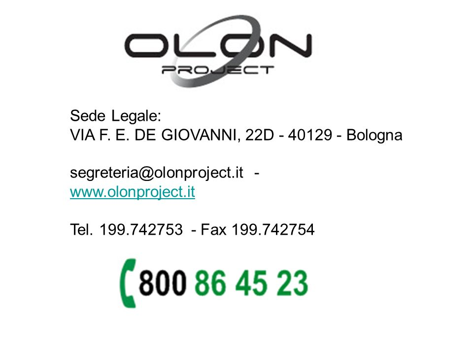 Sede Legale: VIA F. E. DE GIOVANNI, 22D - 40129 - Bologna. segreteria@olonproject.it - www.olonproject.it.