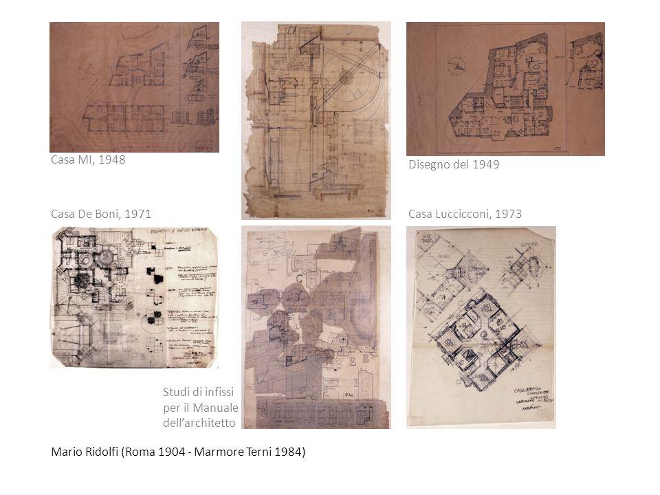 Casa MI, 1948 Disegno del 1949. Casa De Boni, 1971. Casa Luccicconi, 1973. Studi di infissi. per il Manuale dell'architetto.