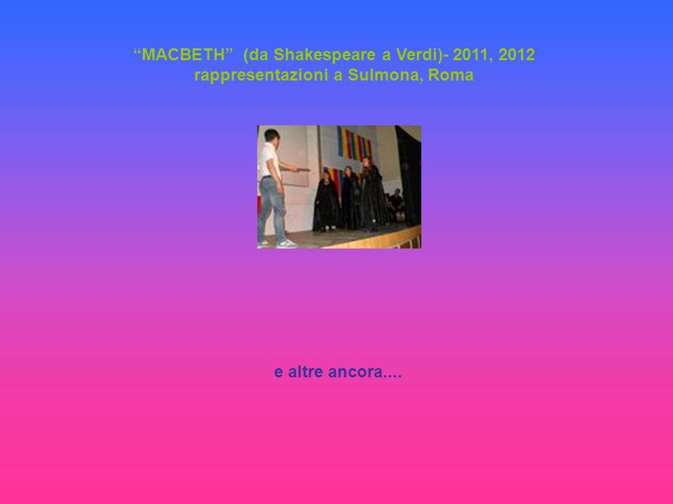 MACBETH (da Shakespeare a Verdi)- 2011, 2012