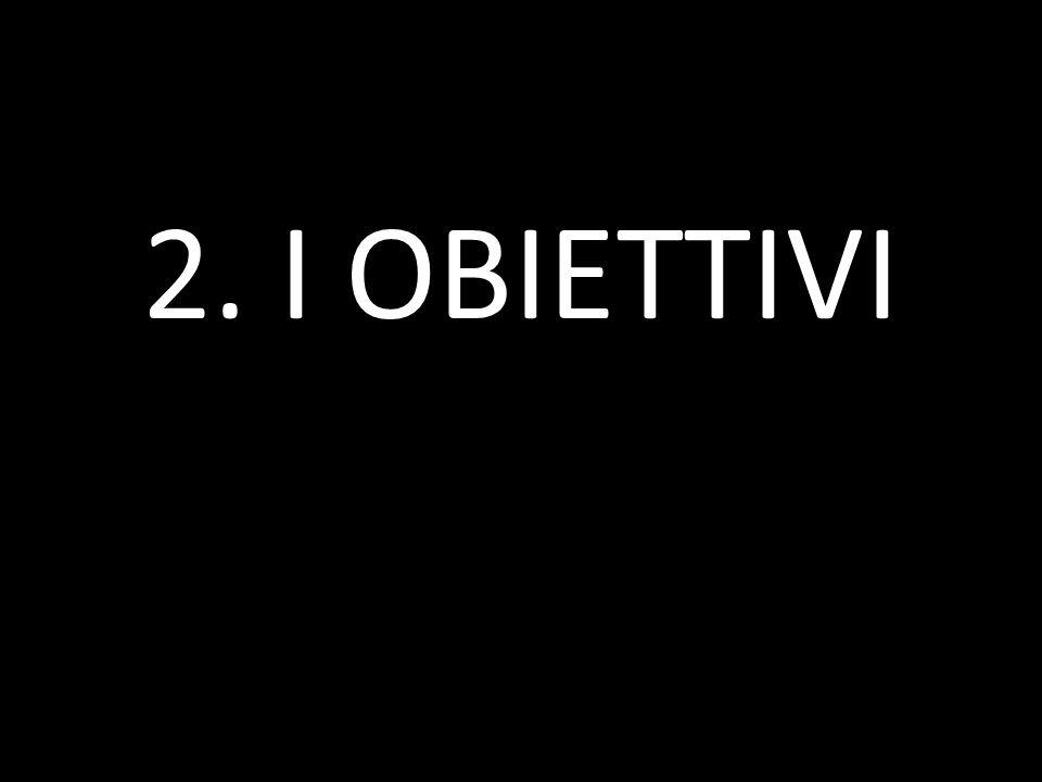 2. I OBIETTIVI