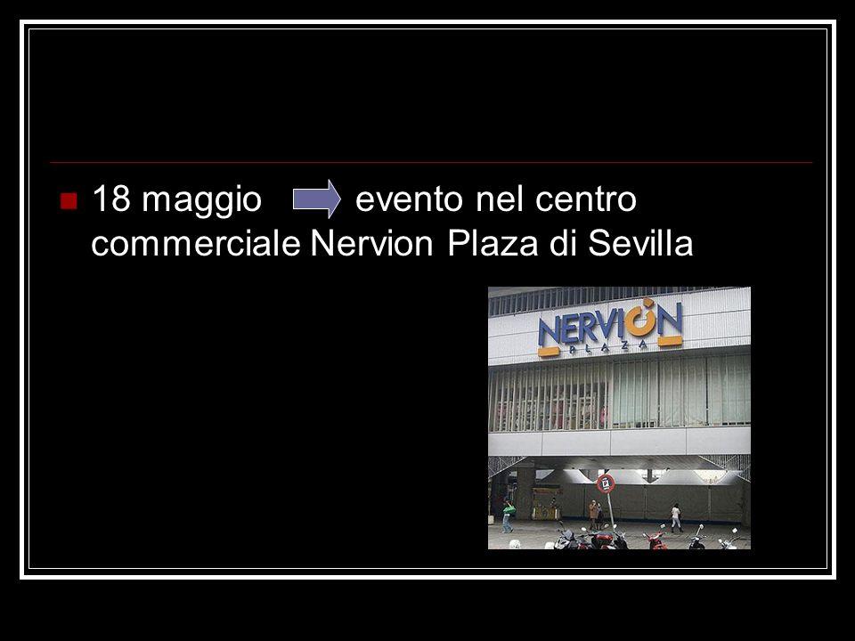 18 maggio evento nel centro commerciale Nervion Plaza di Sevilla
