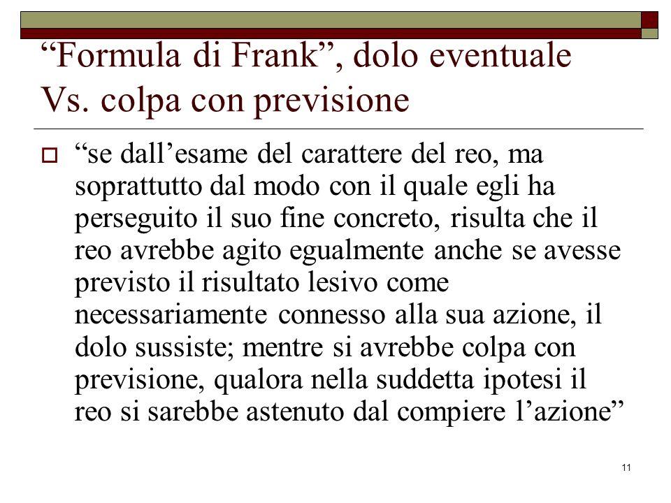 Formula di Frank , dolo eventuale Vs. colpa con previsione