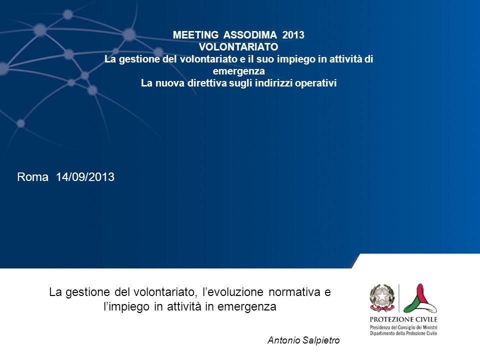 MEETING ASSODIMA 2013 VOLONTARIATO. La gestione del volontariato e il suo impiego in attività di emergenza.