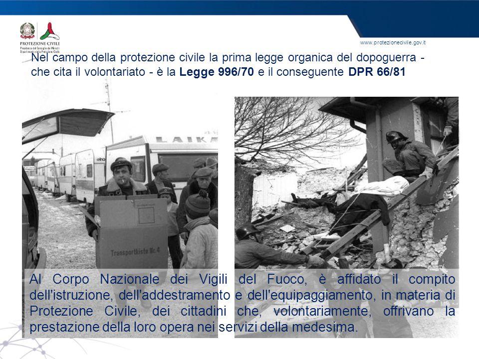 Nel campo della protezione civile la prima legge organica del dopoguerra - che cita il volontariato - è la Legge 996/70 e il conseguente DPR 66/81