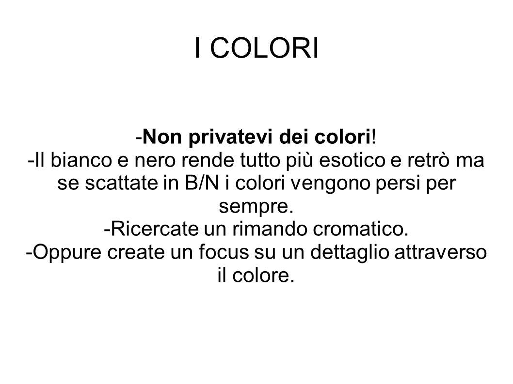 I COLORI -Non privatevi dei colori!