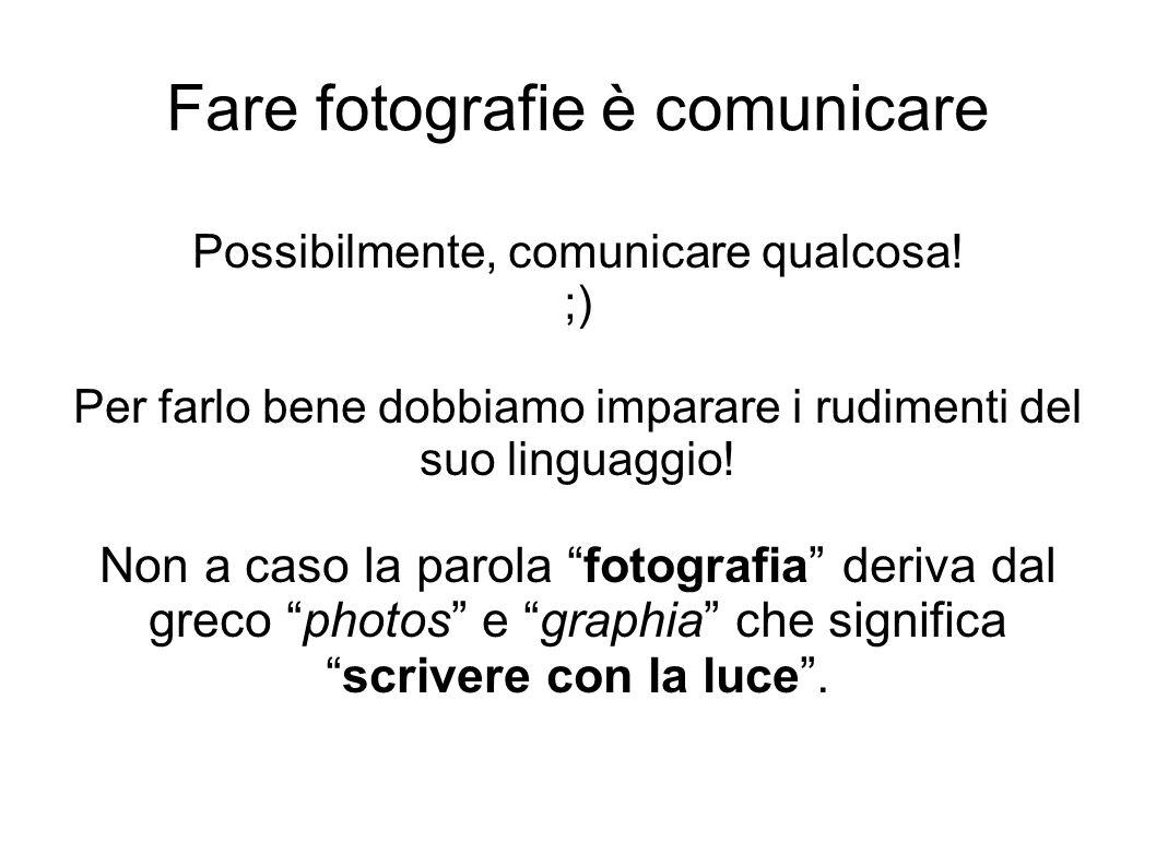 Fare fotografie è comunicare