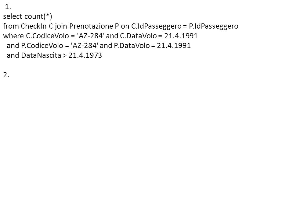 1. select count(. ) from CheckIn C join Prenotazione P on C