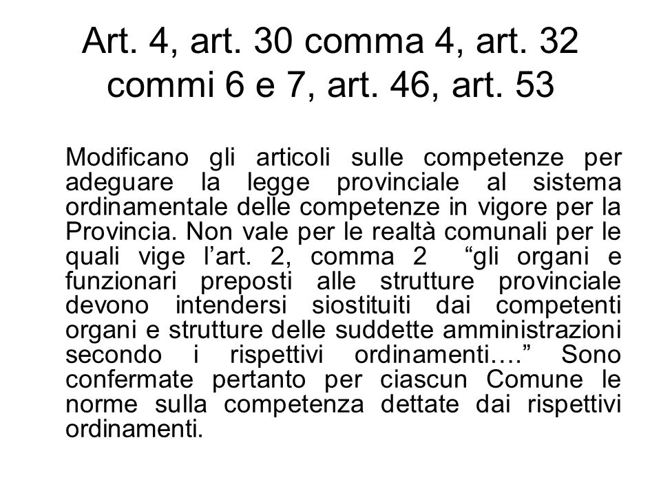 Art. 4, art. 30 comma 4, art. 32 commi 6 e 7, art. 46, art. 53