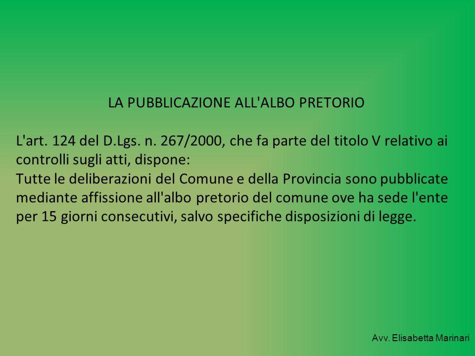 LA PUBBLICAZIONE ALL ALBO PRETORIO L art. 124 del D. Lgs. n