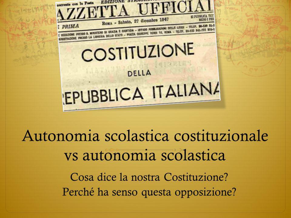 Autonomia scolastica costituzionale vs autonomia scolastica