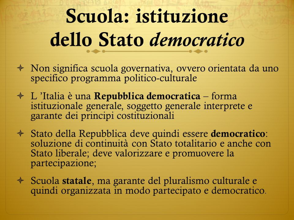 Scuola: istituzione dello Stato democratico