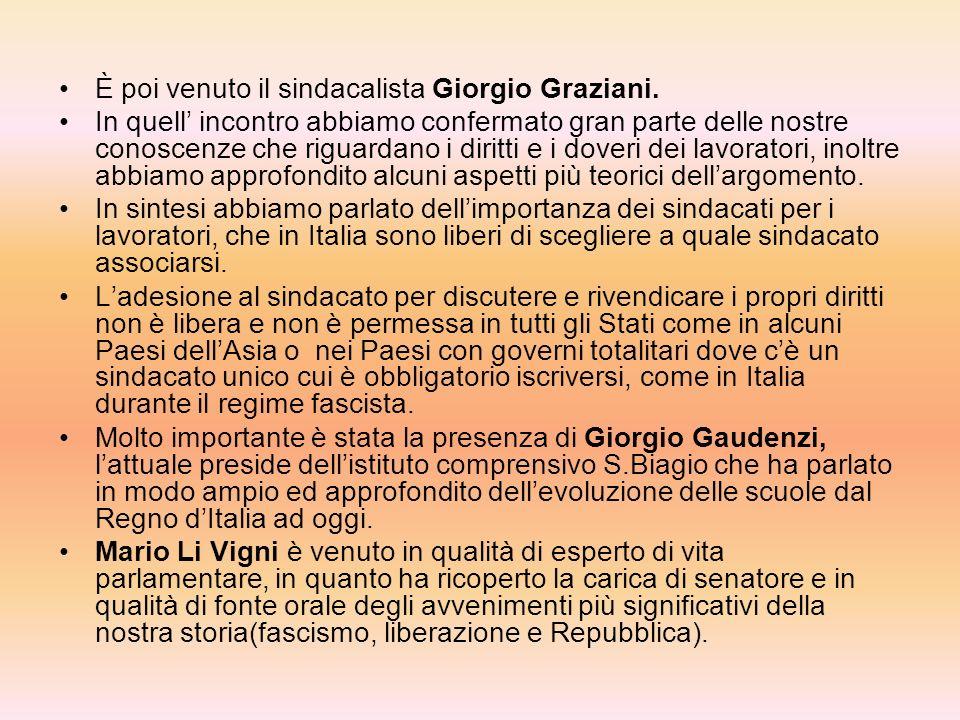 È poi venuto il sindacalista Giorgio Graziani.