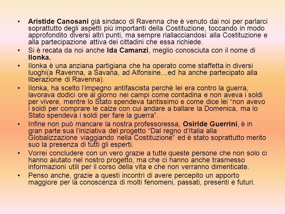 Aristide Canosani già sindaco di Ravenna che è venuto dai noi per parlarci soprattutto degli aspetti più importanti della Costituzione, toccando in modo approfondito diversi altri punti, ma sempre riallacciandosi alla Costituzione e alla partecipazione attiva dei cittadini che essa richiede.