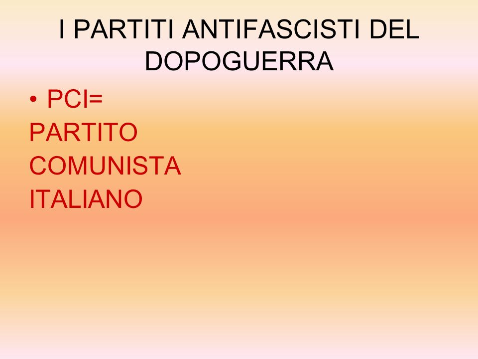 I PARTITI ANTIFASCISTI DEL DOPOGUERRA