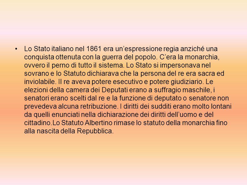 Lo Stato italiano nel 1861 era un'espressione regia anziché una conquista ottenuta con la guerra del popolo.