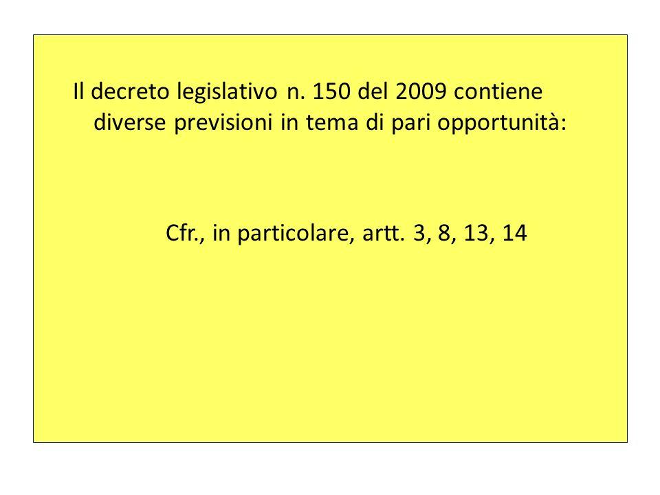 Cfr., in particolare, artt. 3, 8, 13, 14