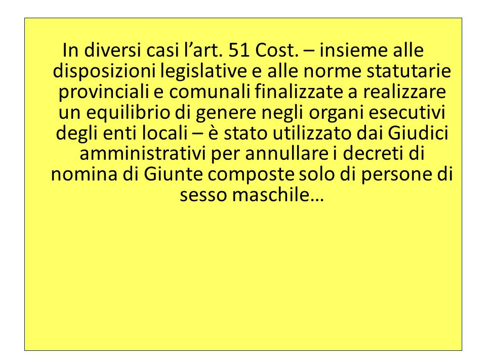 In diversi casi l'art. 51 Cost
