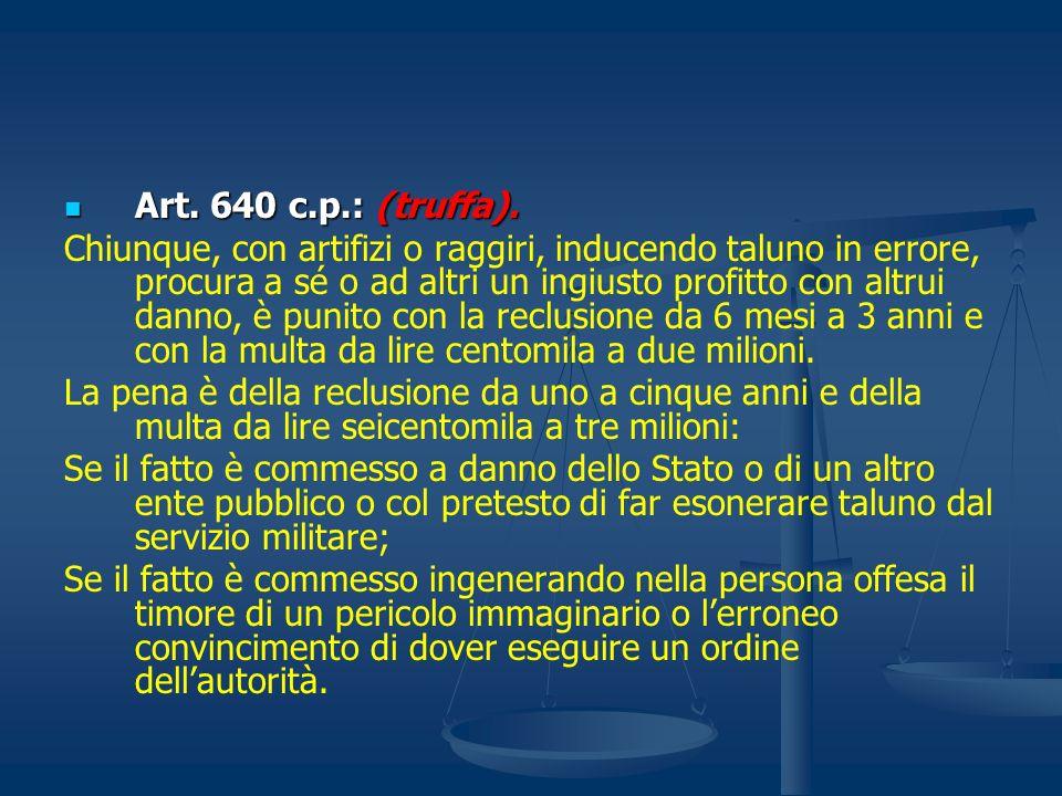 Art. 640 c.p.: (truffa).