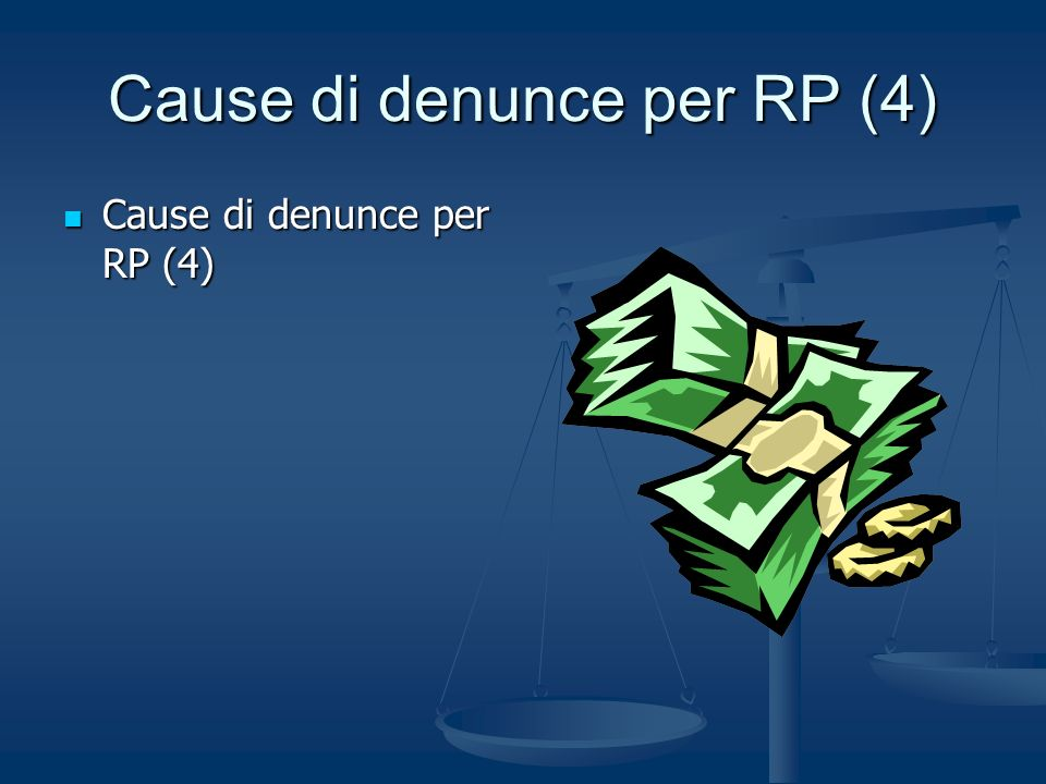 Cause di denunce per RP (4)