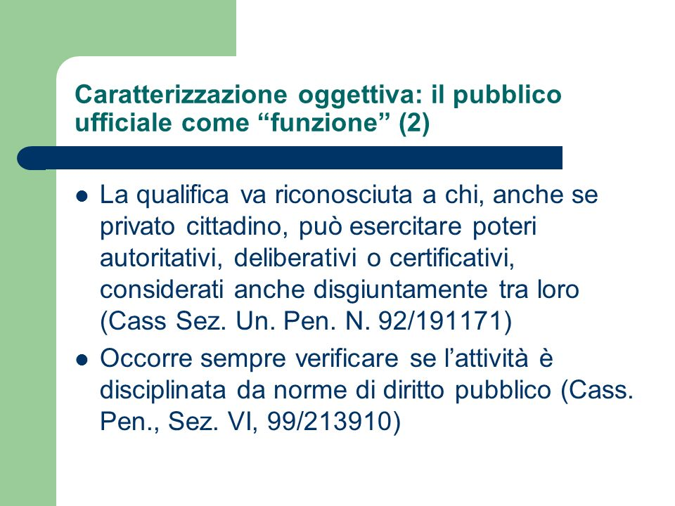 Caratterizzazione oggettiva: il pubblico ufficiale come funzione (2)