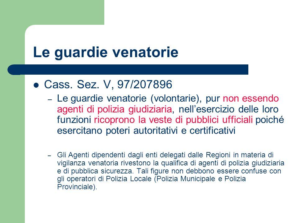 Le guardie venatorie Cass. Sez. V, 97/207896