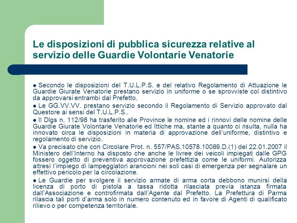 Le disposizioni di pubblica sicurezza relative al servizio delle Guardie Volontarie Venatorie