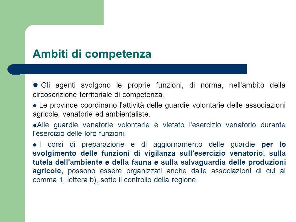 Ambiti di competenzaGli agenti svolgono le proprie funzioni, di norma, nell ambito della circoscrizione territoriale di competenza.