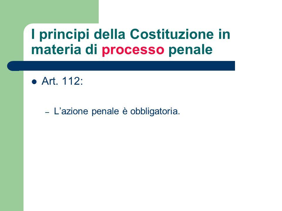 I principi della Costituzione in materia di processo penale