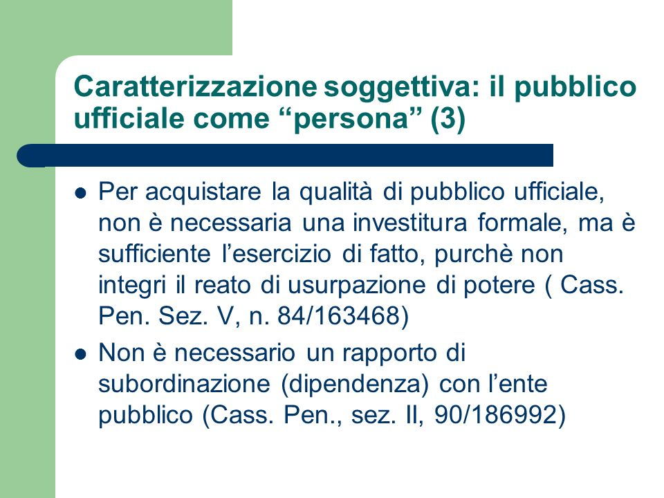 Caratterizzazione soggettiva: il pubblico ufficiale come persona (3)