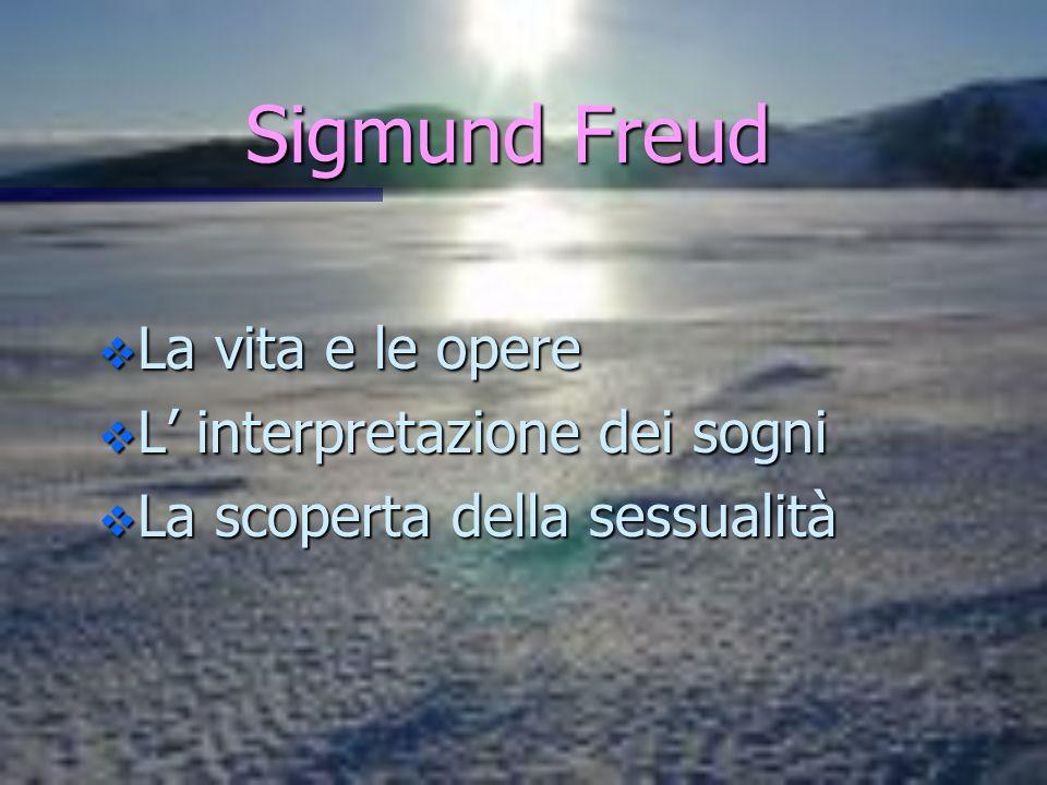 Sigmund Freud La vita e le opere L' interpretazione dei sogni