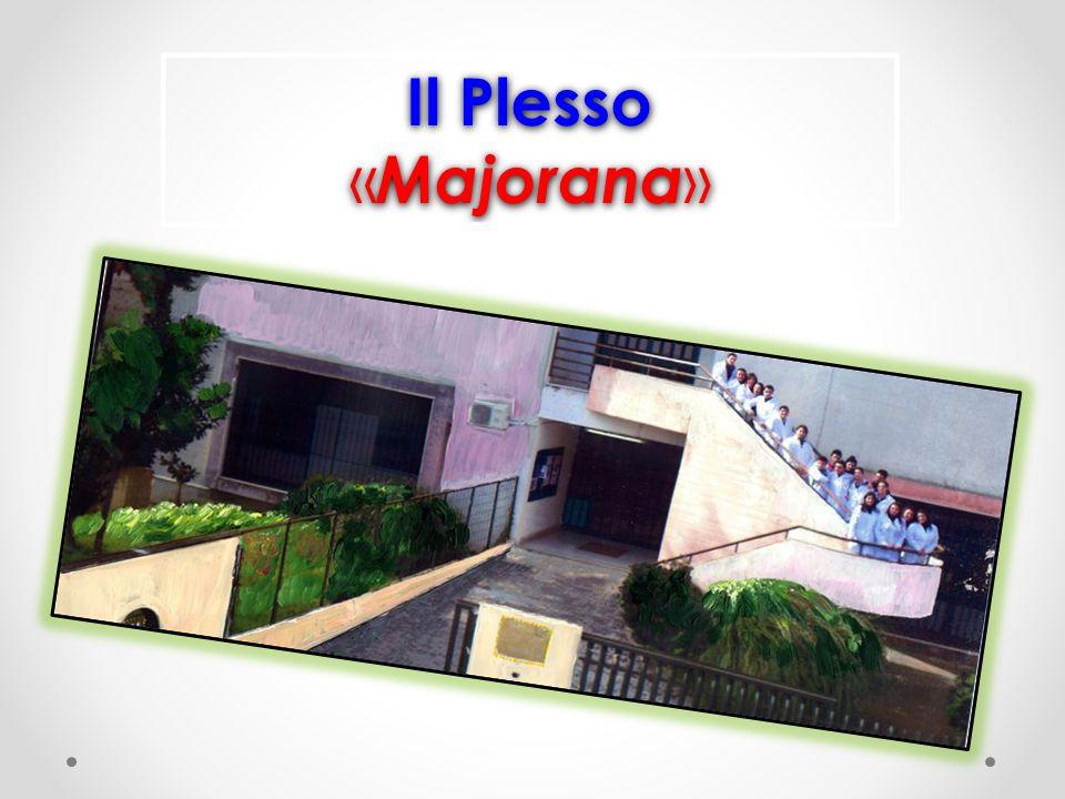Il Plesso «Majorana»