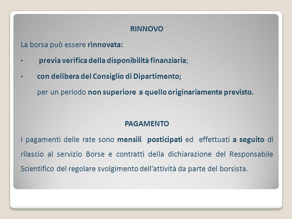 RINNOVO La borsa può essere rinnovata: previa verifica della disponibilità finanziaria; con delibera del Consiglio di Dipartimento;