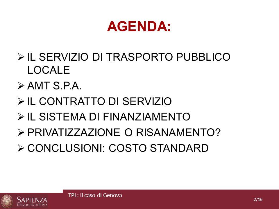 AGENDA: IL SERVIZIO DI TRASPORTO PUBBLICO LOCALE AMT S.P.A.