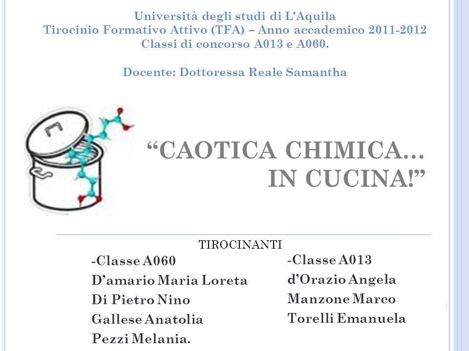 CAOTICA CHIMICA… IN CUCINA! -Classe A060 -Classe A013