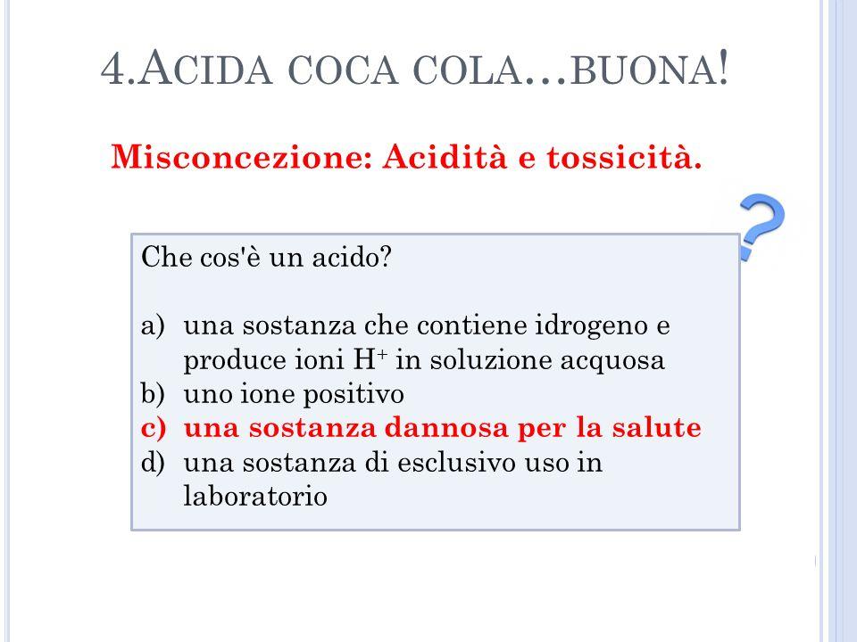 Misconcezione: Acidità e tossicità.