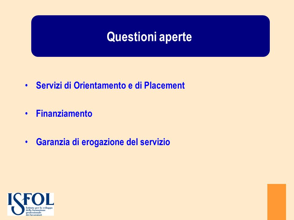 Questioni aperte Servizi di Orientamento e di Placement Finanziamento