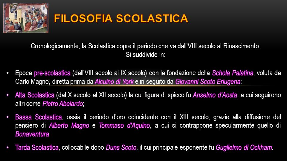 FILOSOFIA SCOLASTICA Cronologicamente, la Scolastica copre il periodo che va dall VIII secolo al Rinascimento.