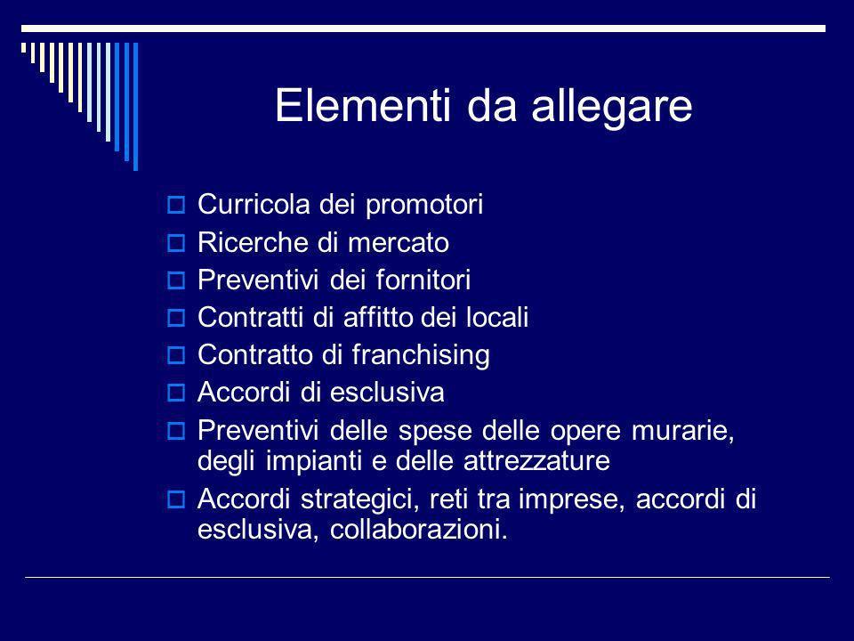 Elementi da allegare Curricola dei promotori Ricerche di mercato