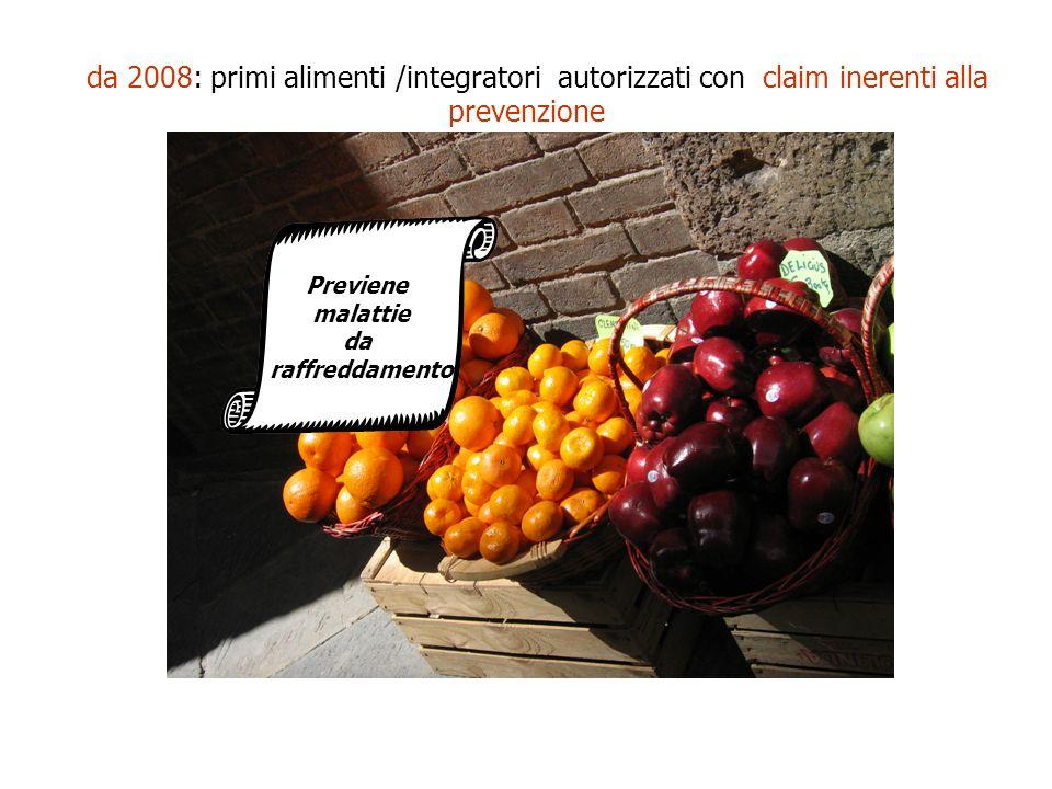 da 2008: primi alimenti /integratori autorizzati con claim inerenti alla prevenzione