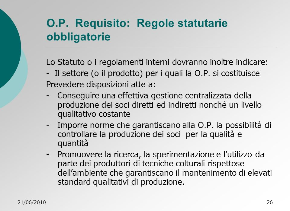 O.P. Requisito: Regole statutarie obbligatorie