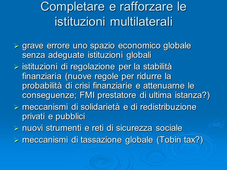 Completare e rafforzare le istituzioni multilaterali