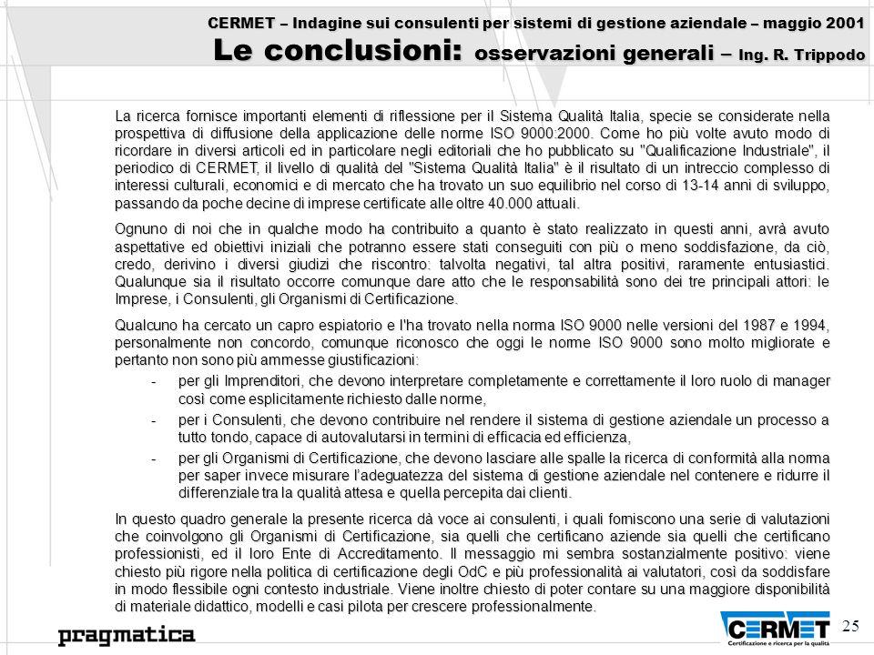 CERMET – Indagine sui consulenti per sistemi di gestione aziendale – maggio 2001 Le conclusioni: osservazioni generali – Ing. R. Trippodo