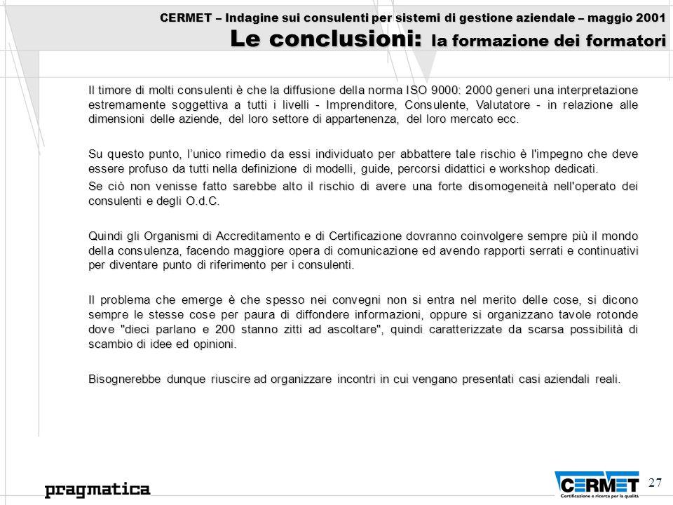 CERMET – Indagine sui consulenti per sistemi di gestione aziendale – maggio 2001 Le conclusioni: la formazione dei formatori