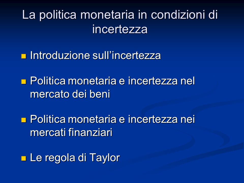 La politica monetaria in condizioni di incertezza