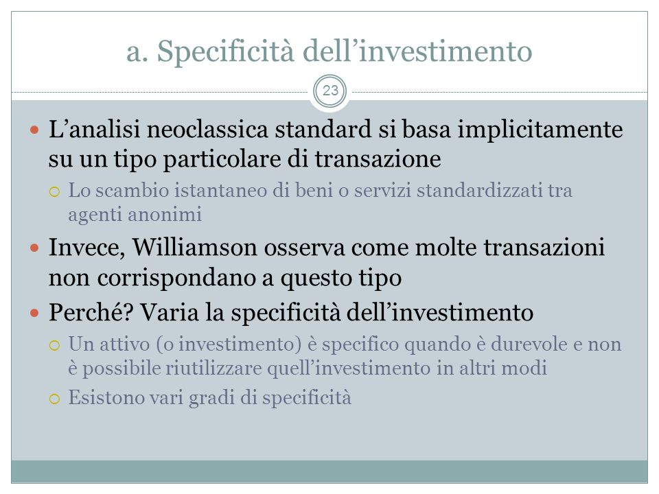 a. Specificità dell'investimento