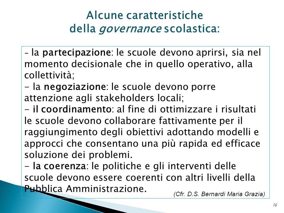 Alcune caratteristiche della governance scolastica: