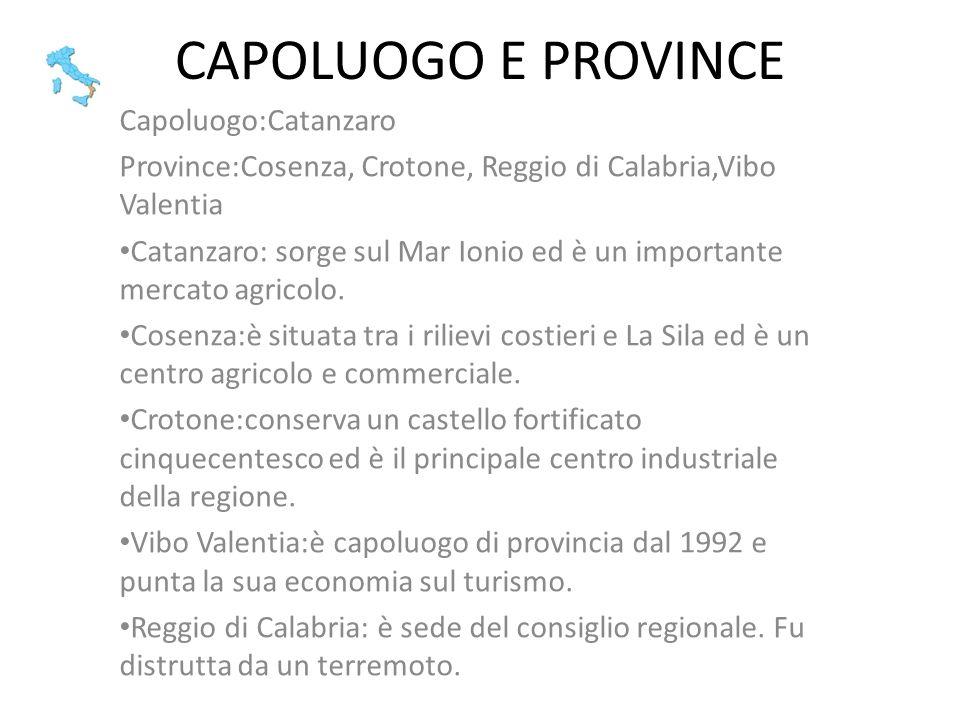 CAPOLUOGO E PROVINCE Capoluogo:Catanzaro