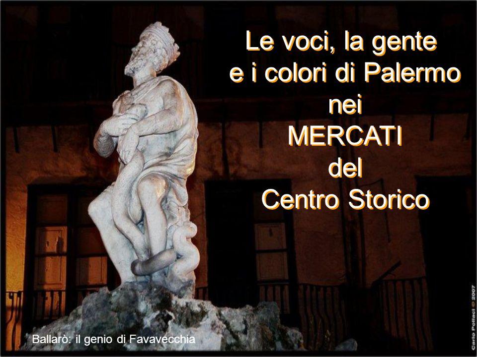 Le voci, la gente e i colori di Palermo nei MERCATI del Centro Storico