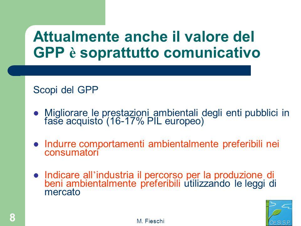 Attualmente anche il valore del GPP è soprattutto comunicativo