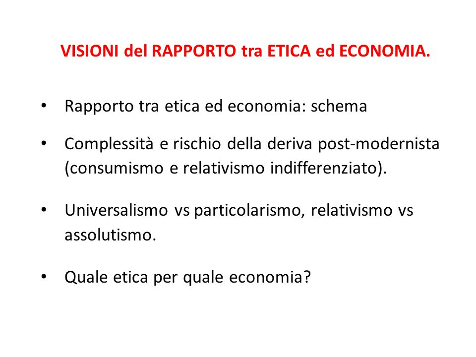 VISIONI del RAPPORTO tra ETICA ed ECONOMIA.